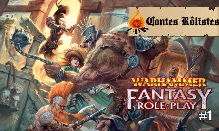 Contes Rôlistes – Warhammer Fantasy épisode 1